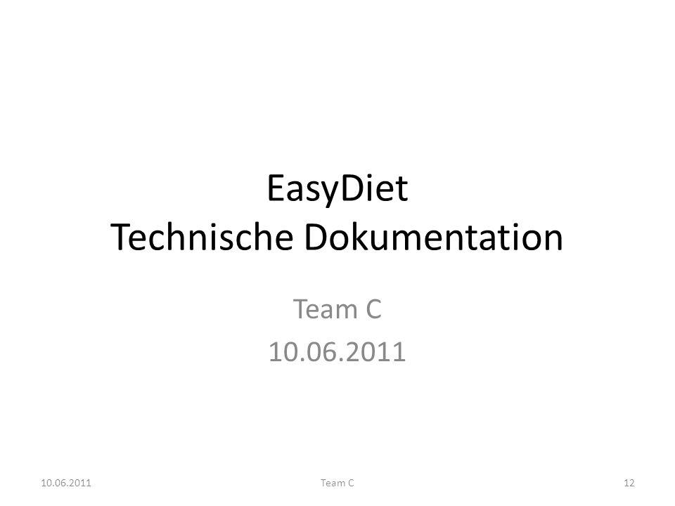 EasyDiet Technische Dokumentation Team C 10.06.2011 Team C12