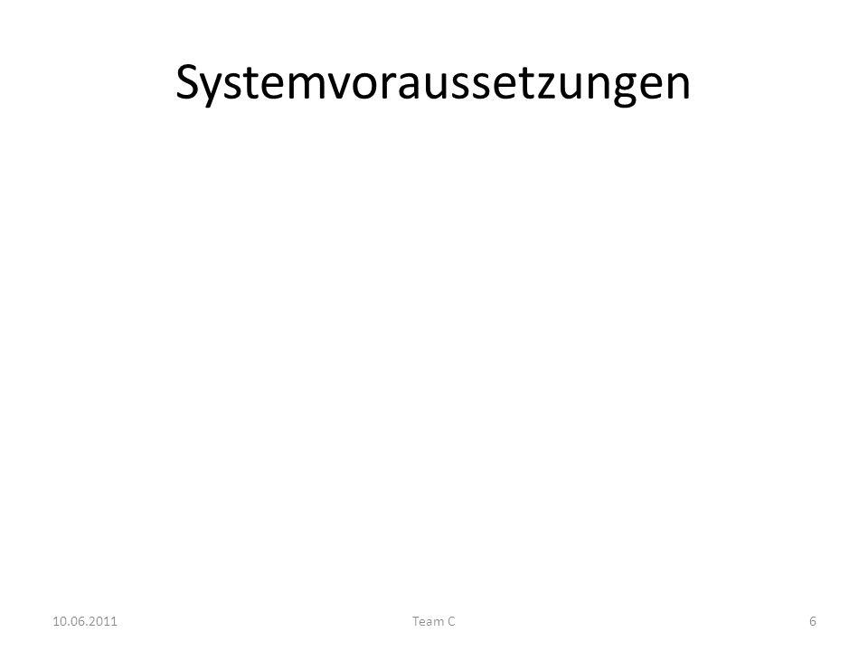 Systemvoraussetzungen 10.06.2011Team C6