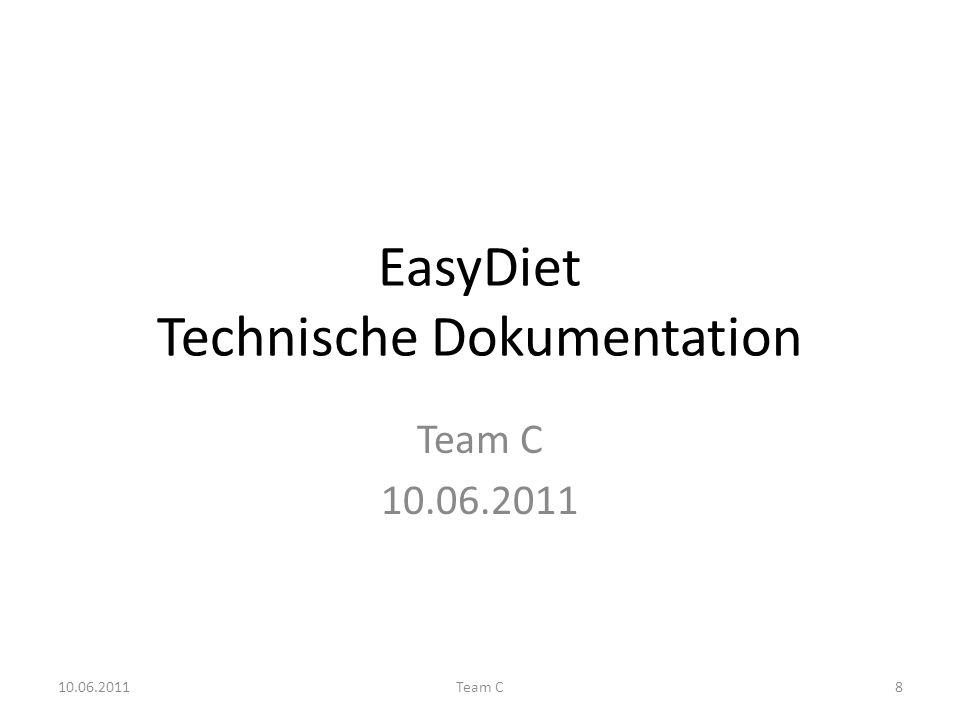 EasyDiet Technische Dokumentation Team C 10.06.2011 Team C8
