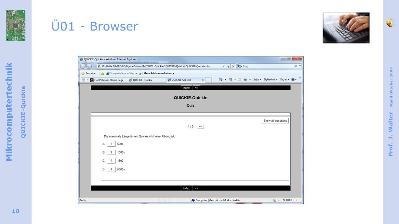 Mikrocomputertechnik QUICKIE-Quickie Prof. J. Walter Stand Oktober 2009 10 Ü01 - Browser