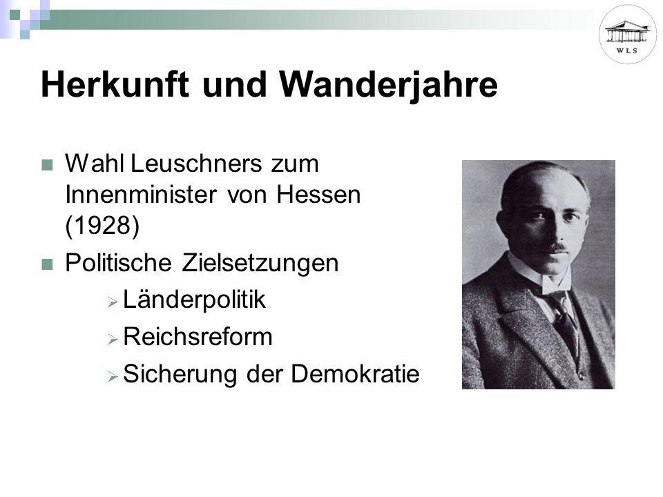 Wahl Leuschners zum Innenminister von Hessen (1928) Politische Zielsetzungen Länderpolitik Reichsreform Sicherung der Demokratie