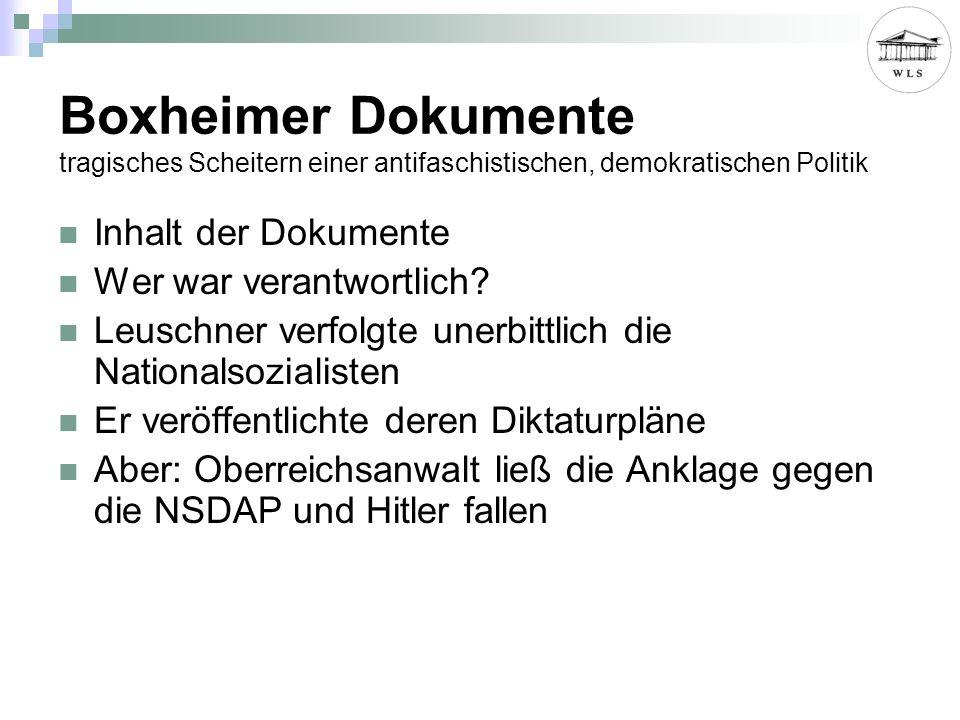 Boxheimer Dokumente tragisches Scheitern einer antifaschistischen, demokratischen Politik Inhalt der Dokumente Wer war verantwortlich? Leuschner verfo