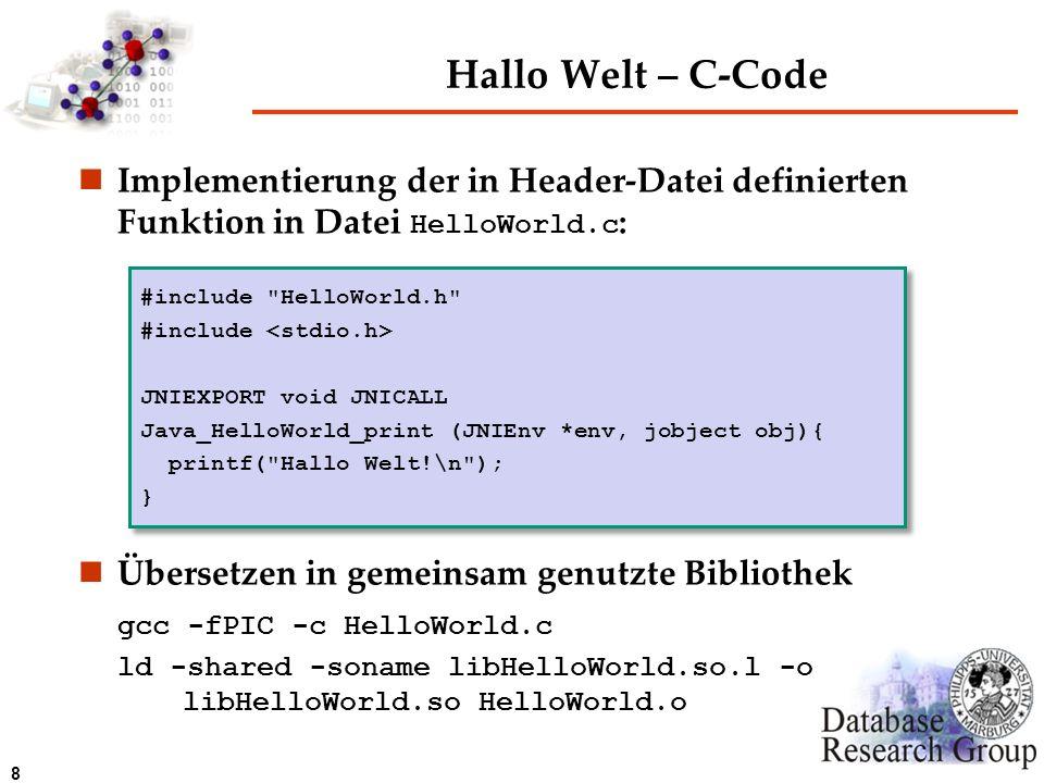 8 Hallo Welt – C-Code Implementierung der in Header-Datei definierten Funktion in Datei HelloWorld.c : Übersetzen in gemeinsam genutzte Bibliothek gcc
