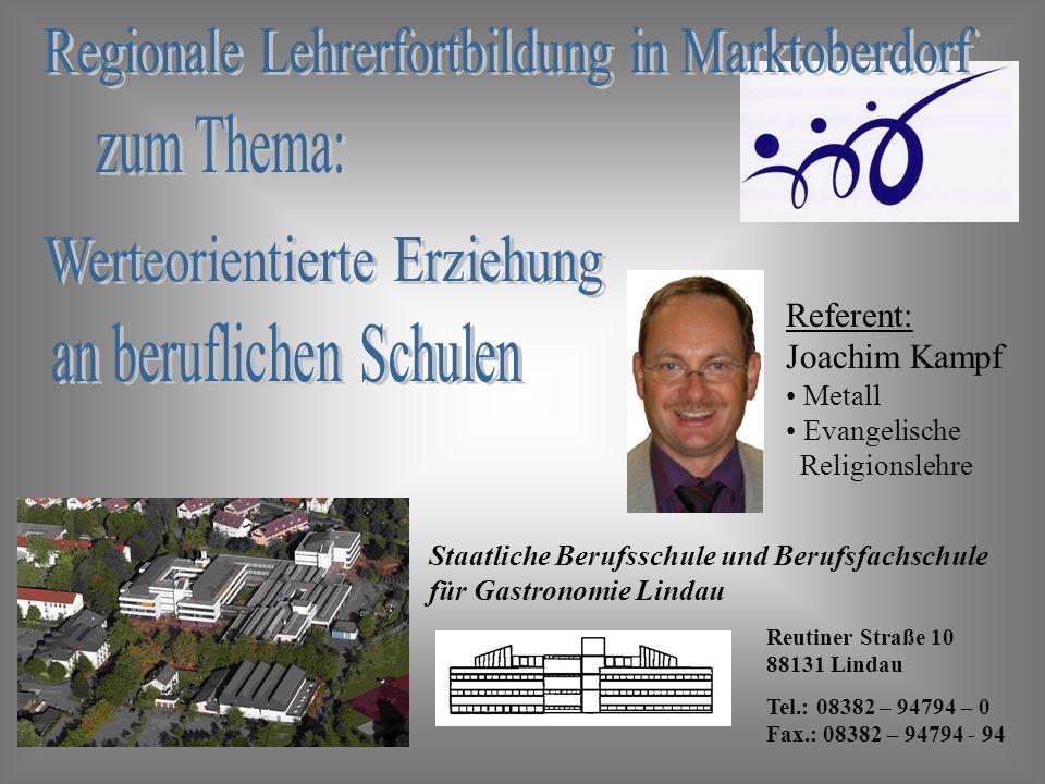 Staatliche Berufsschule und Berufsfachschule für Gastronomie Lindau Referent: Joachim Kampf Metall Evangelische Religionslehre Reutiner Straße 10 8813