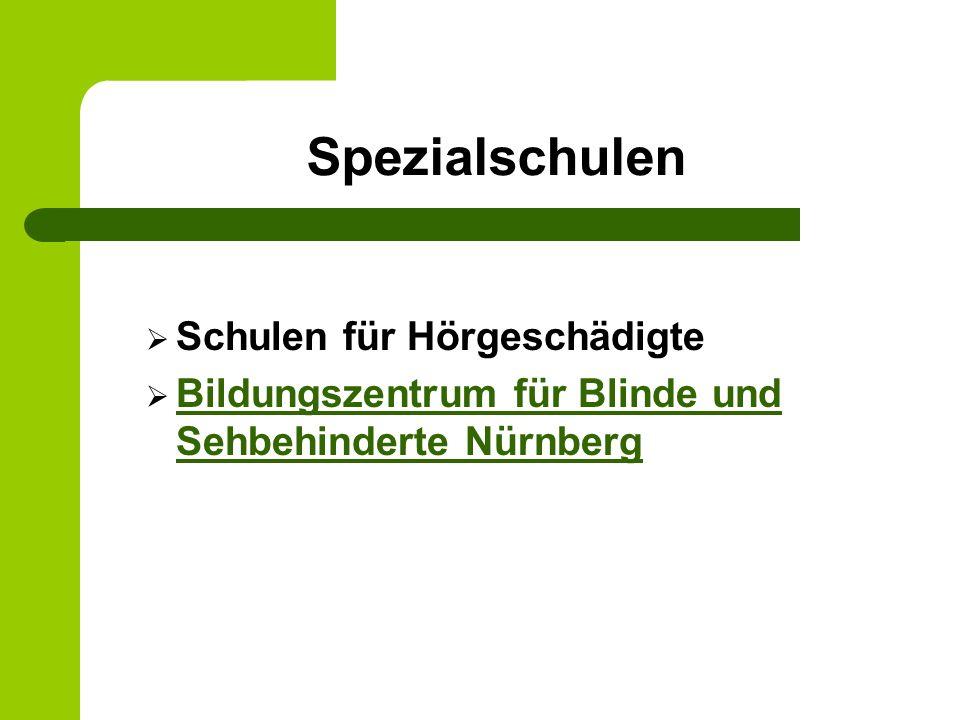 Spezialschulen Schulen für Hörgeschädigte Bildungszentrum für Blinde und Sehbehinderte Nürnberg Bildungszentrum für Blinde und Sehbehinderte Nürnberg
