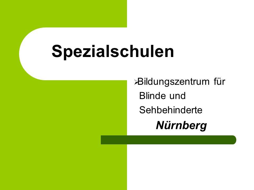 Spezialschulen Bildungszentrum für Blinde und Sehbehinderte Nürnberg