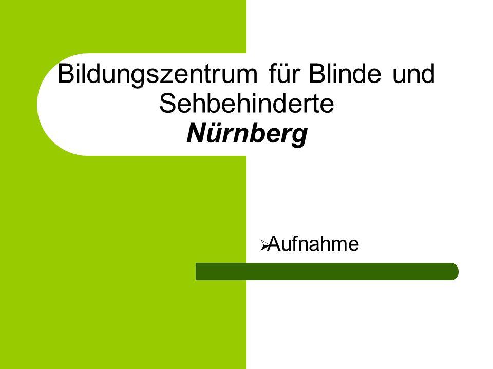 Bildungszentrum für Blinde und Sehbehinderte Nürnberg Aufnahme