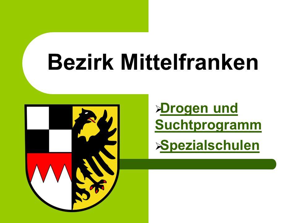 Bezirk Mittelfranken Drogen und Suchtprogramm Drogen und Suchtprogramm Spezialschulen