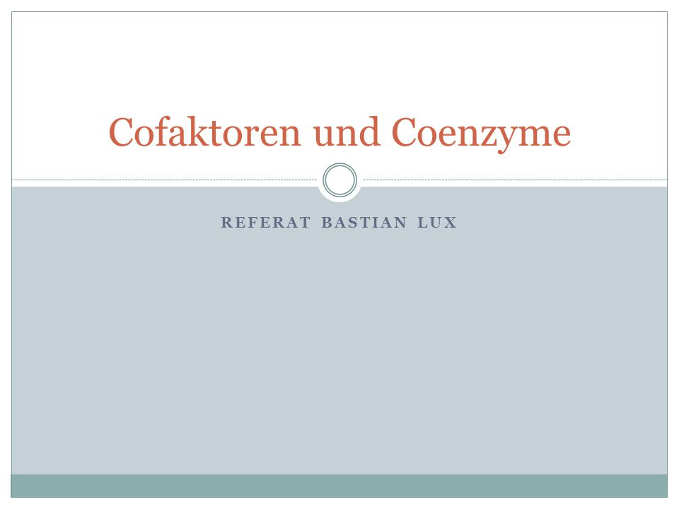 REFERAT BASTIAN LUX Cofaktoren und Coenzyme