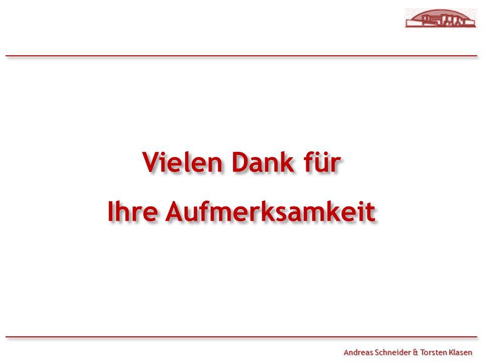 Andreas Schneider & Torsten Klasen Vielen Dank für Ihre Aufmerksamkeit