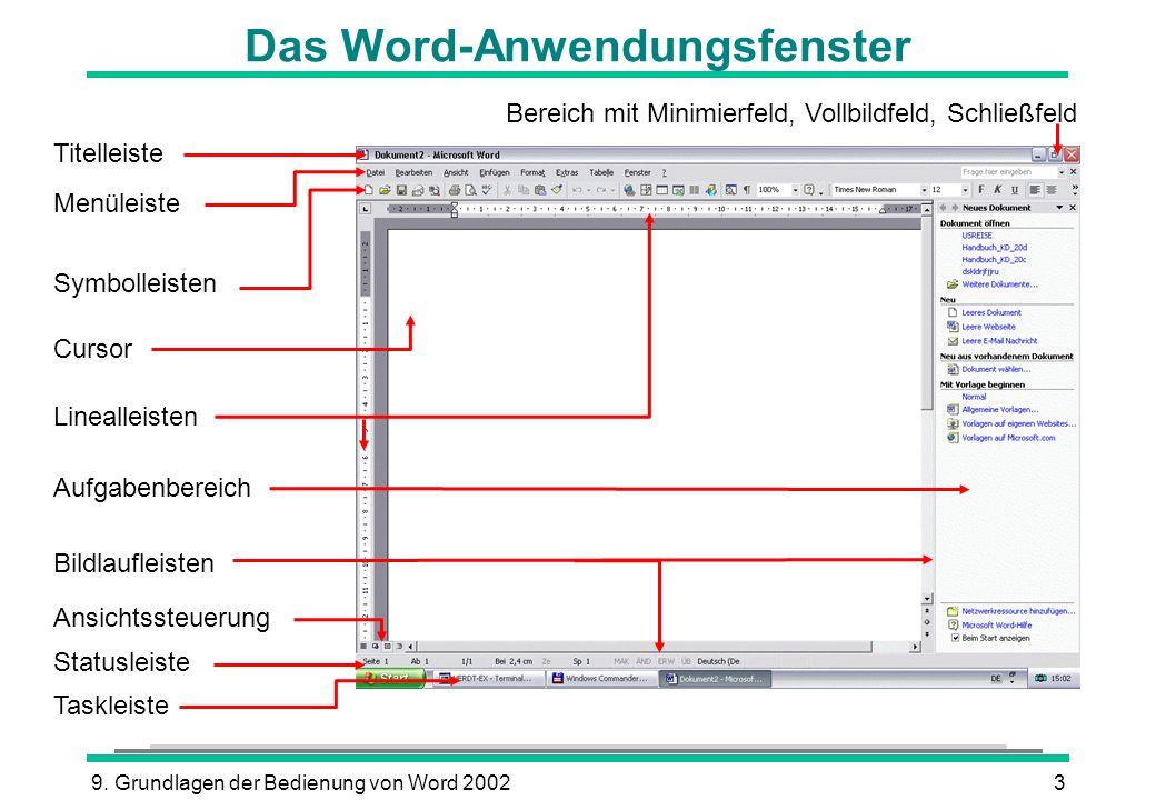 9. Grundlagen der Bedienung von Word 20023 Das Word-Anwendungsfenster Titelleiste Menüleiste Symbolleisten Linealleisten Statusleiste Bereich mit Mini