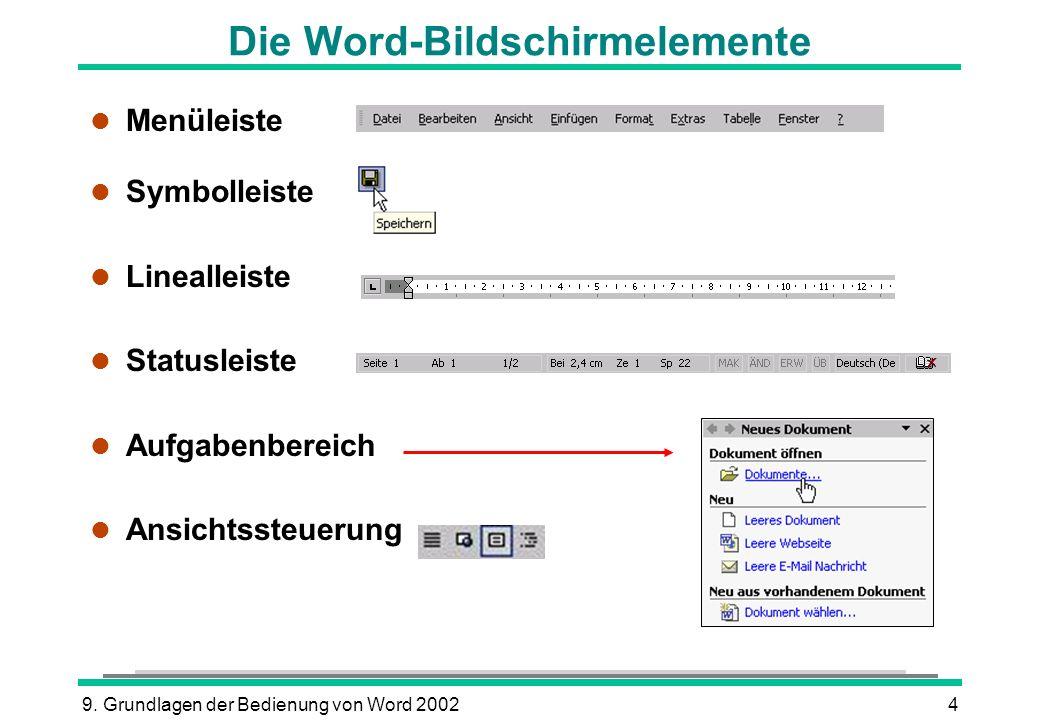 9. Grundlagen der Bedienung von Word 20024 Die Word-Bildschirmelemente l Menüleiste l Symbolleiste l Linealleiste l Statusleiste l Aufgabenbereich l A
