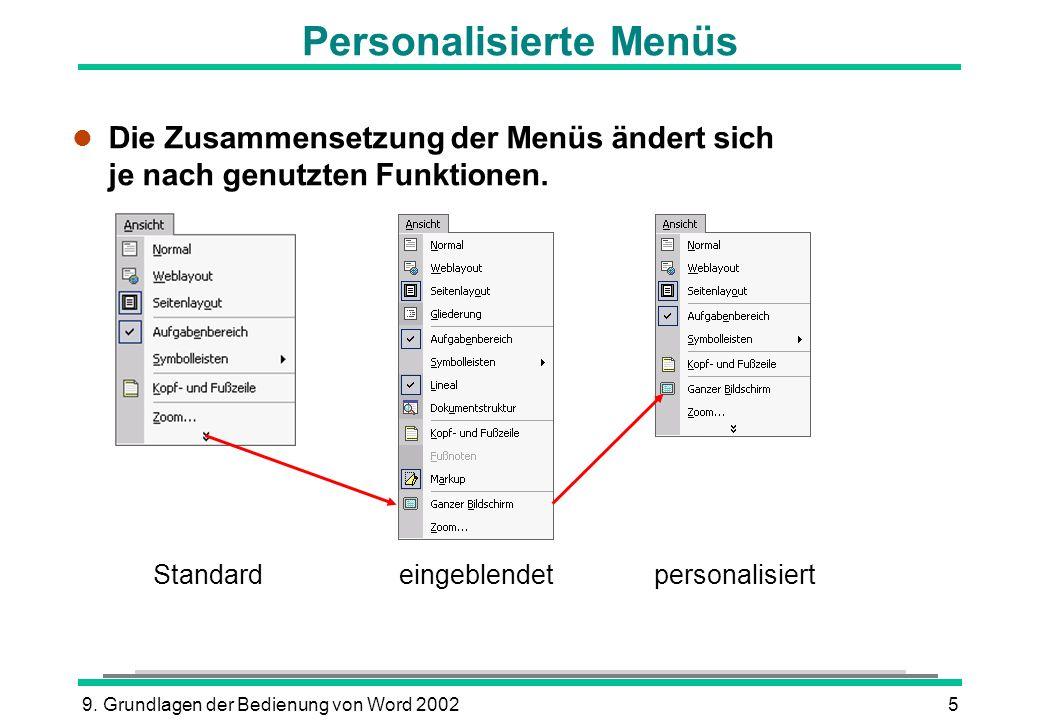 9. Grundlagen der Bedienung von Word 20025 l Die Zusammensetzung der Menüs ändert sich je nach genutzten Funktionen. Personalisierte Menüs eingeblende