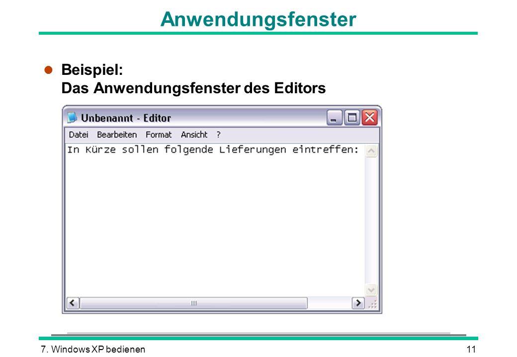 7. Windows XP bedienen11 Anwendungsfenster l Beispiel: Das Anwendungsfenster des Editors