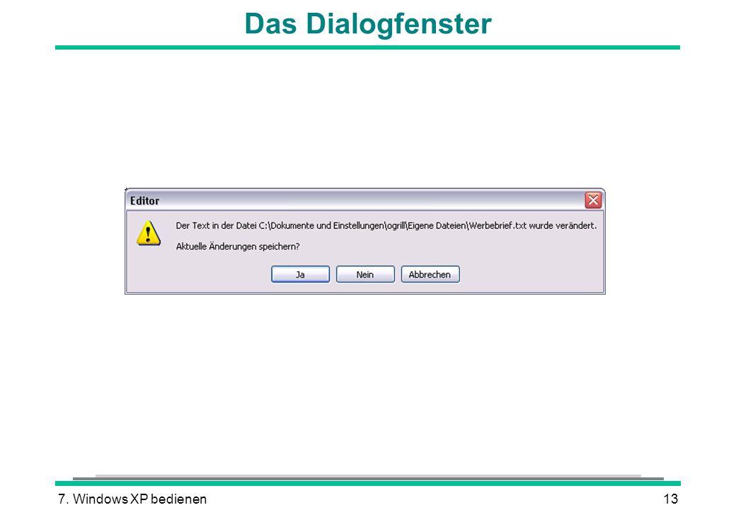 7. Windows XP bedienen13 Das Dialogfenster