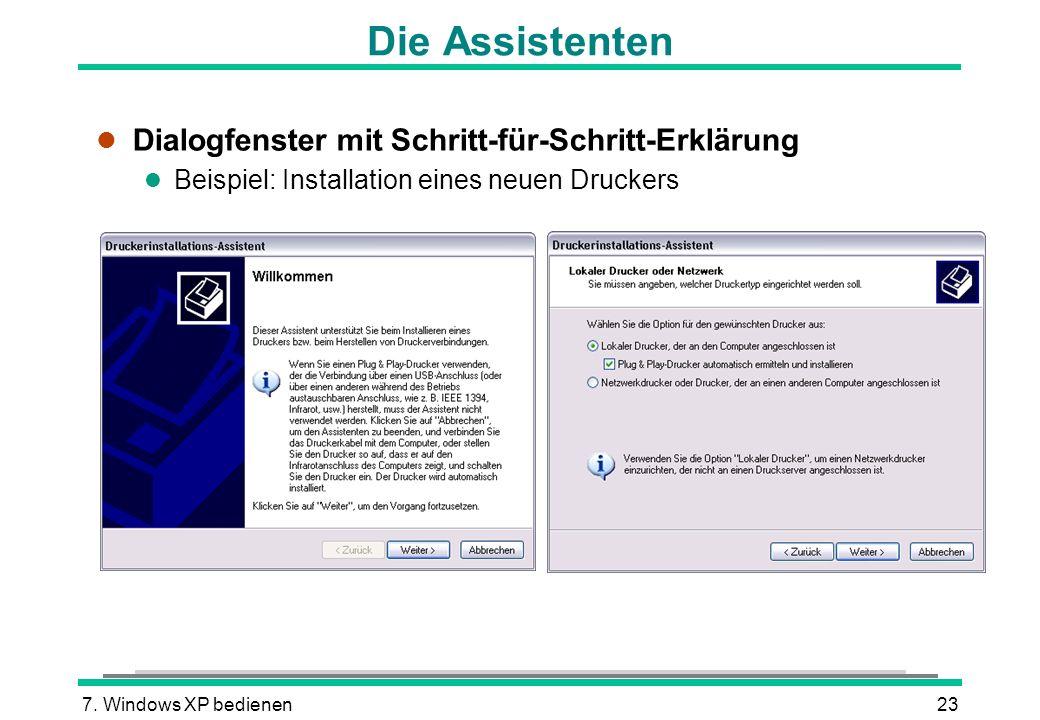 7. Windows XP bedienen23 Die Assistenten l Dialogfenster mit Schritt-für-Schritt-Erklärung l Beispiel: Installation eines neuen Druckers