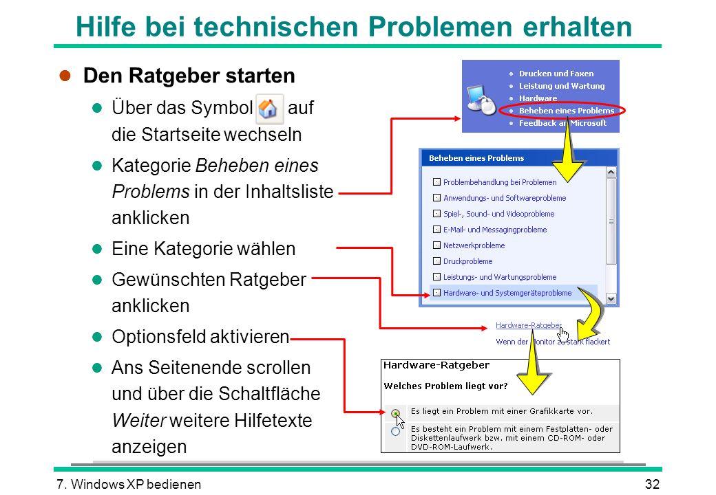 7. Windows XP bedienen32 Hilfe bei technischen Problemen erhalten l Den Ratgeber starten l Über das Symbol auf die Startseite wechseln l Kategorie Beh