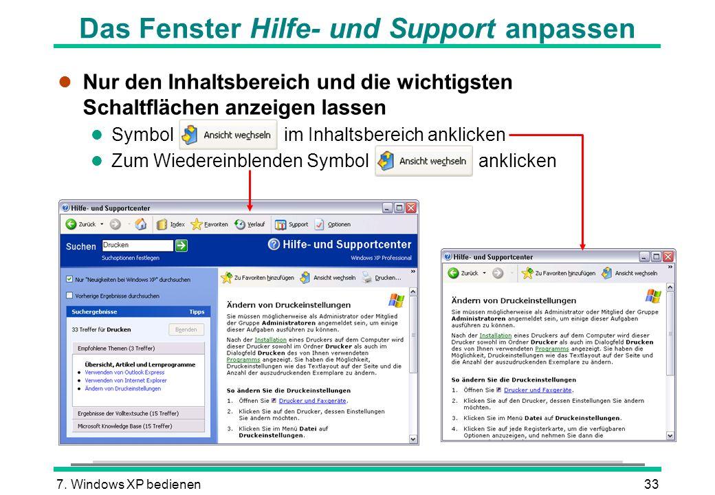 7. Windows XP bedienen33 Das Fenster Hilfe- und Support anpassen l Nur den Inhaltsbereich und die wichtigsten Schaltflächen anzeigen lassen l Symbol i