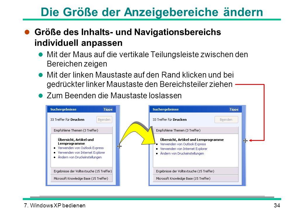 7. Windows XP bedienen34 Die Größe der Anzeigebereiche ändern l Größe des Inhalts- und Navigationsbereichs individuell anpassen l Mit der Maus auf die