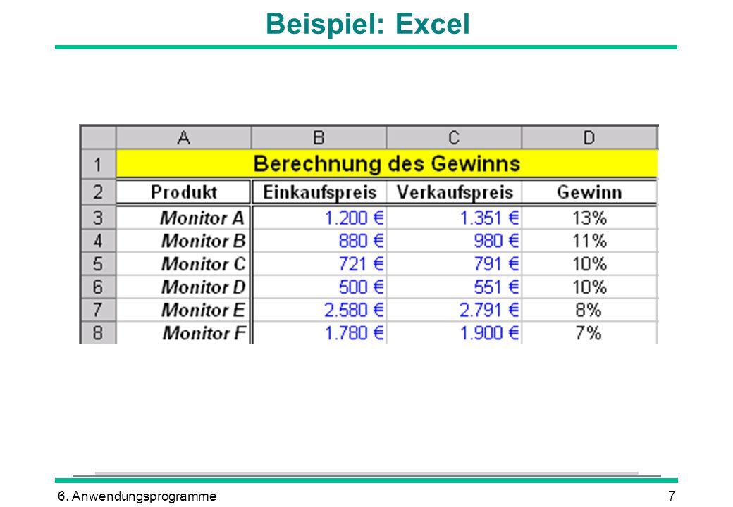 6. Anwendungsprogramme7 Beispiel: Excel