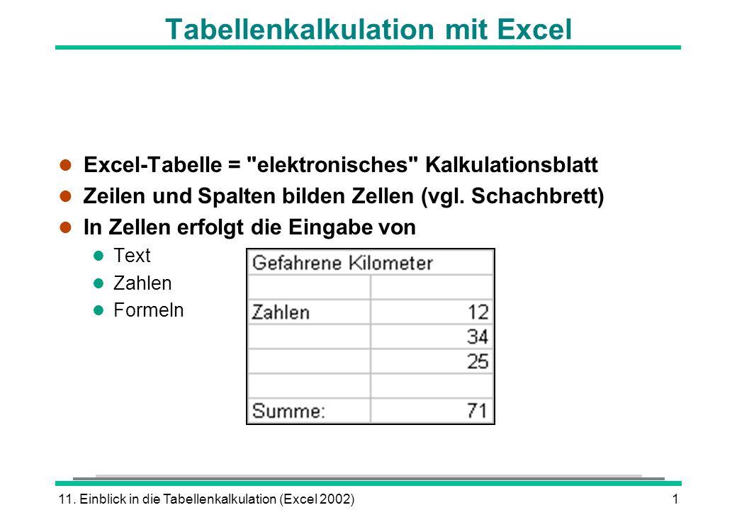 11. Einblick in die Tabellenkalkulation (Excel 2002)1 Tabellenkalkulation mit Excel l Excel-Tabelle =