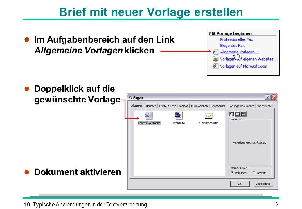 10. Typische Anwendungen in der Textverarbeitung2 Brief mit neuer Vorlage erstellen l Im Aufgabenbereich auf den Link Allgemeine Vorlagen klicken l Do