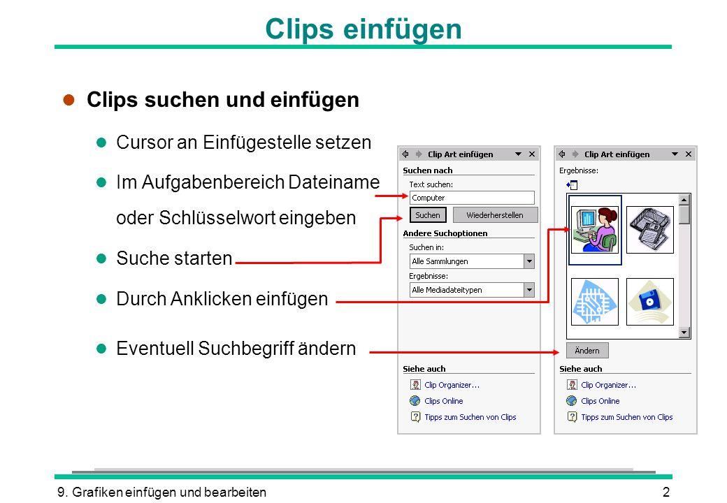 9. Grafiken einfügen und bearbeiten2 Clips einfügen l Clips suchen und einfügen l Cursor an Einfügestelle setzen l Im Aufgabenbereich Dateiname oder S
