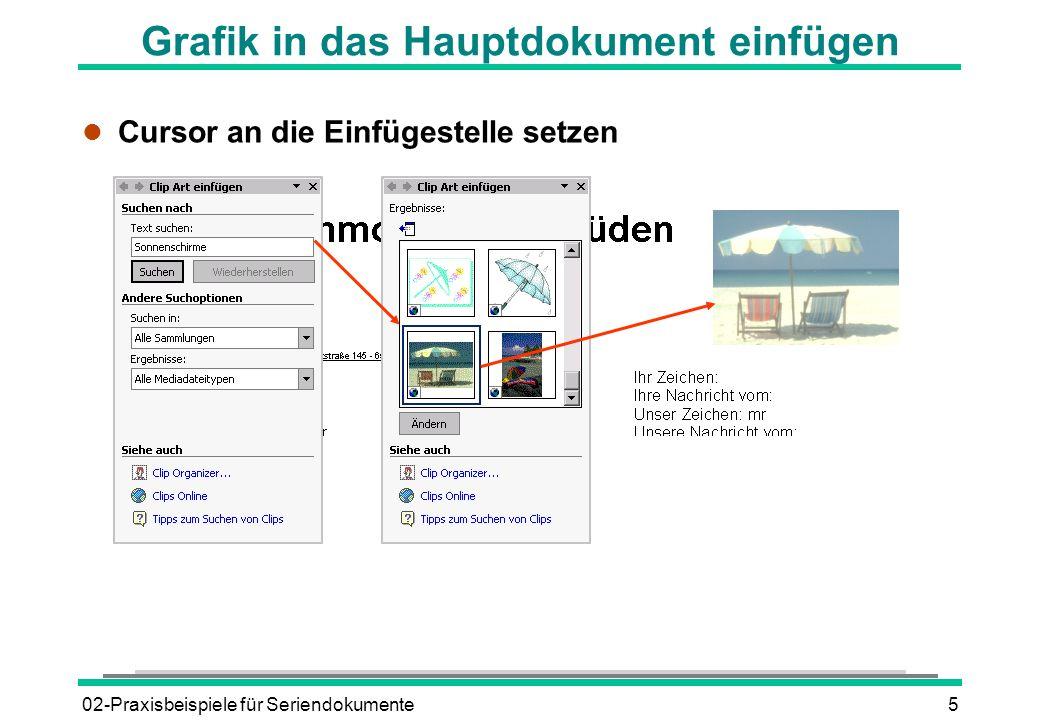 02-Praxisbeispiele für Seriendokumente5 Grafik in das Hauptdokument einfügen l Cursor an die Einfügestelle setzen