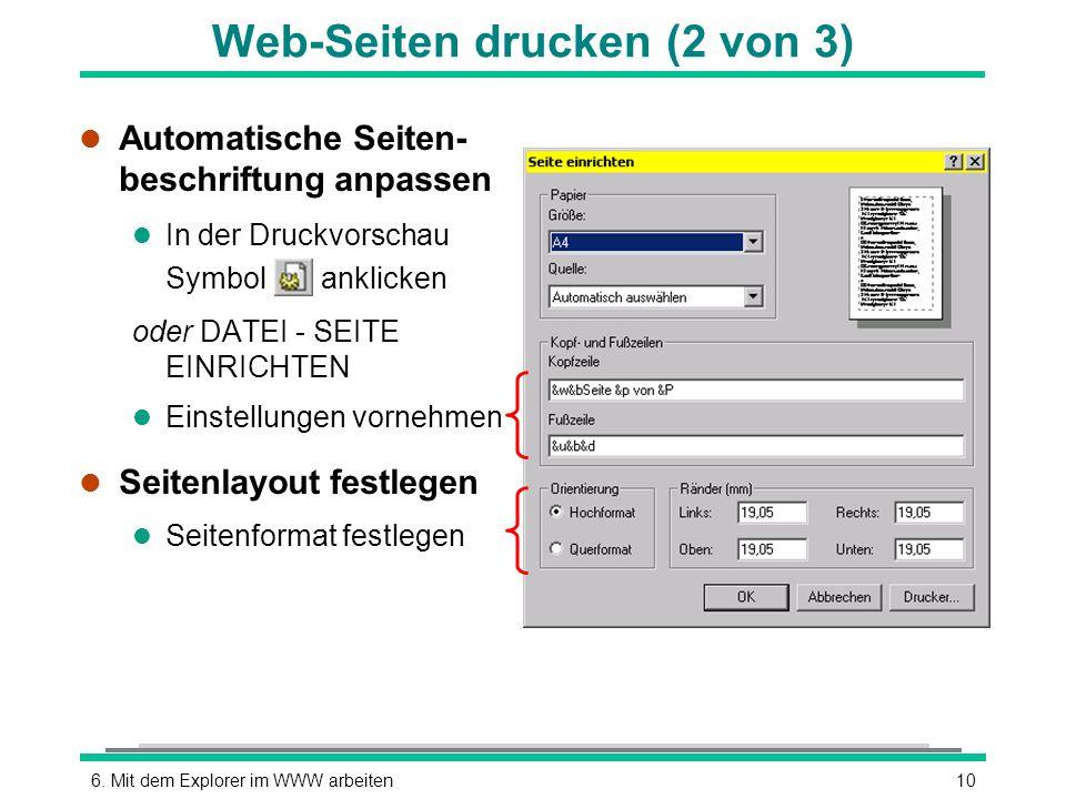 106. Mit dem Explorer im WWW arbeiten l Automatische Seiten- beschriftung anpassen l In der Druckvorschau Symbol anklicken oder DATEI - SEITE EINRICHT