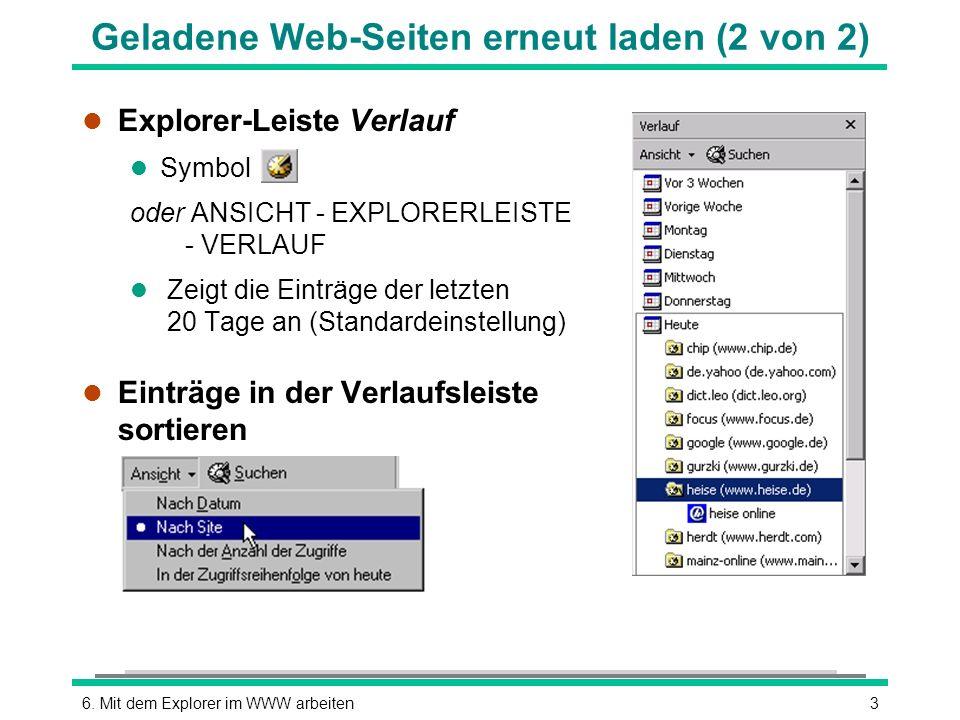 36. Mit dem Explorer im WWW arbeiten Geladene Web-Seiten erneut laden (2 von 2) l Explorer-Leiste Verlauf l Symbol oder ANSICHT - EXPLORERLEISTE - VER