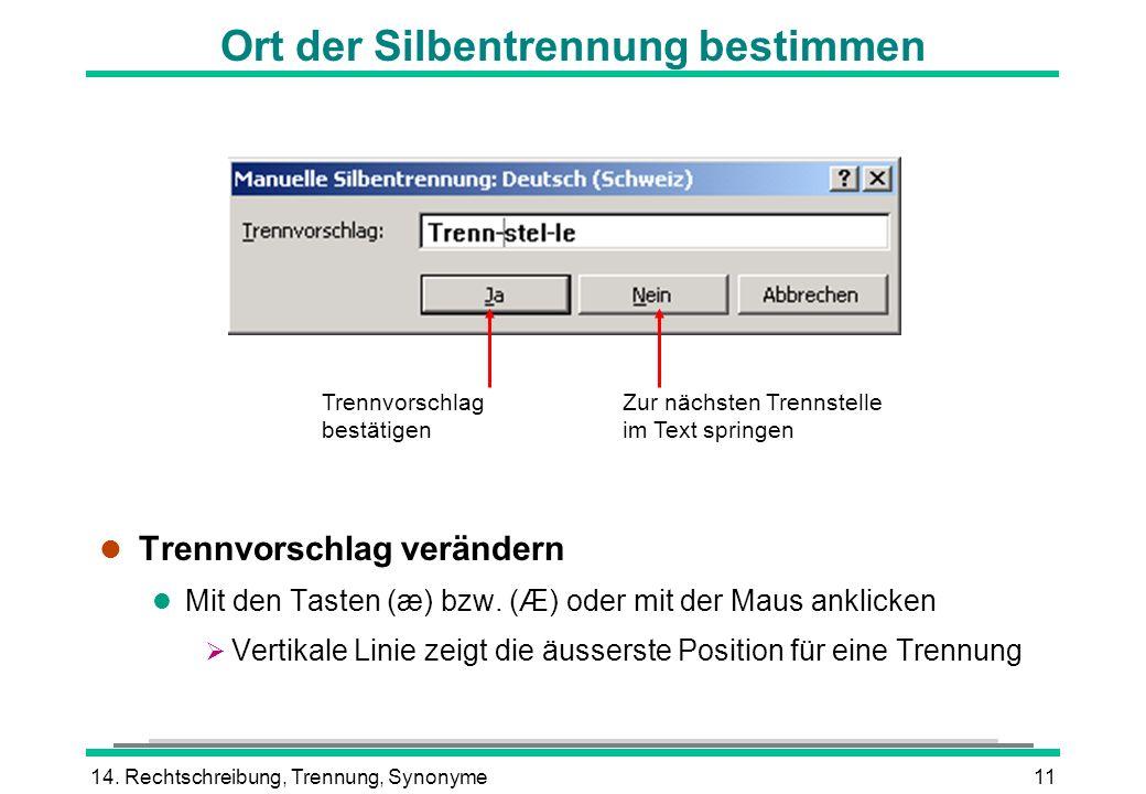14.Rechtschreibung, Trennung, Synonyme11 l Trennvorschlag verändern Mit den Tasten (æ) bzw.