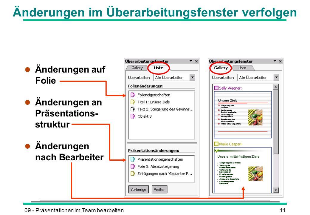 09 - Präsentationen im Team bearbeiten11 Änderungen im Überarbeitungsfenster verfolgen l Änderungen auf Folie l Änderungen an Präsentations- struktur