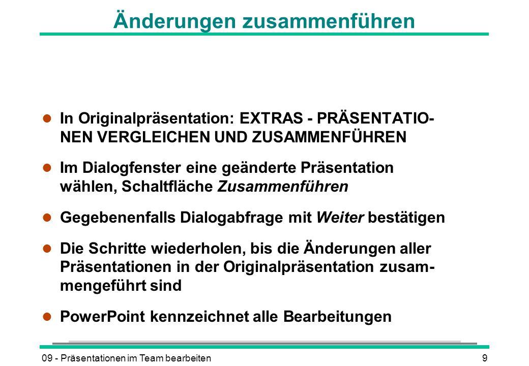09 - Präsentationen im Team bearbeiten9 Änderungen zusammenführen l In Originalpräsentation: EXTRAS - PRÄSENTATIO- NEN VERGLEICHEN UND ZUSAMMENFÜHREN