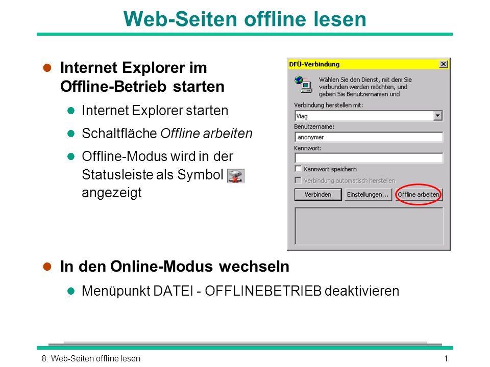 18. Web-Seiten offline lesen l Internet Explorer im Offline-Betrieb starten l Internet Explorer starten l Schaltfläche Offline arbeiten l Offline-Modu