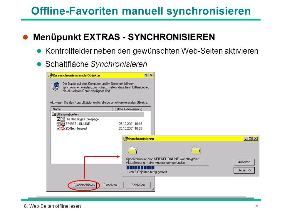48. Web-Seiten offline lesen Offline-Favoriten manuell synchronisieren l Menüpunkt EXTRAS - SYNCHRONISIEREN l Kontrollfelder neben den gewünschten Web