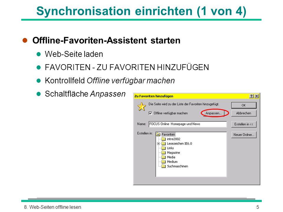 58. Web-Seiten offline lesen Synchronisation einrichten (1 von 4) l Offline-Favoriten-Assistent starten l Web-Seite laden l FAVORITEN - ZU FAVORITEN H