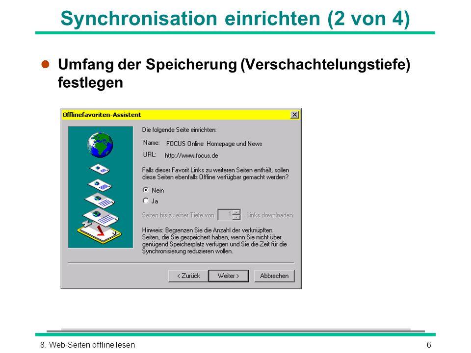68. Web-Seiten offline lesen Synchronisation einrichten (2 von 4) l Umfang der Speicherung (Verschachtelungstiefe) festlegen