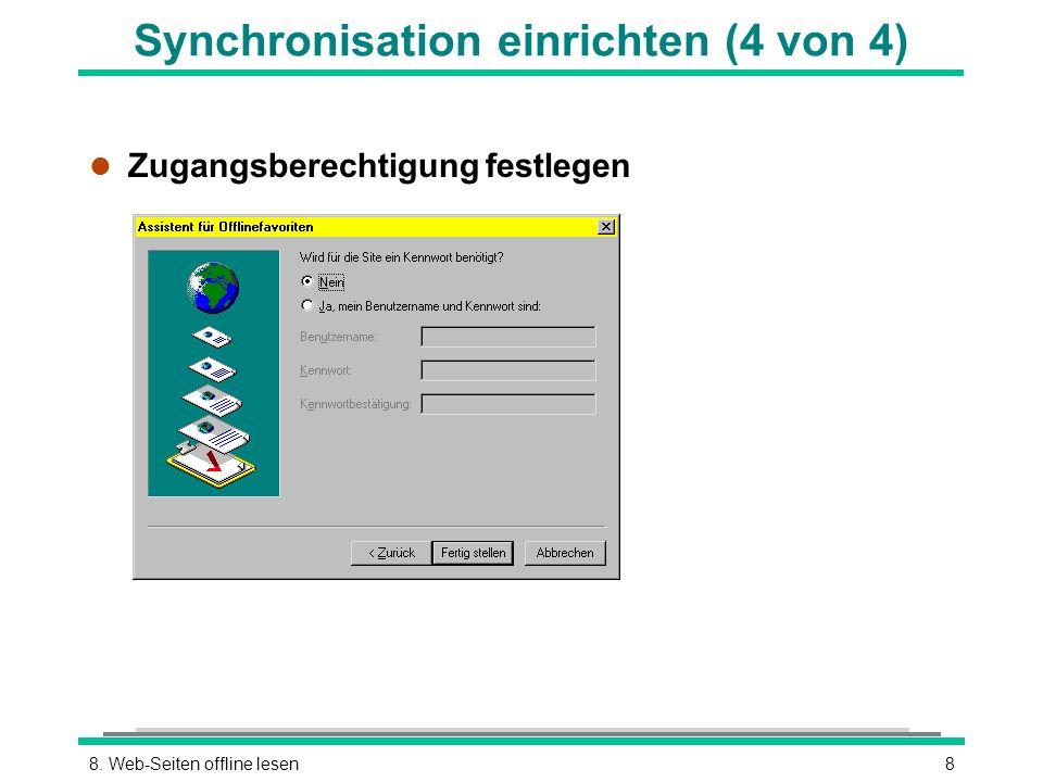 88. Web-Seiten offline lesen Synchronisation einrichten (4 von 4) l Zugangsberechtigung festlegen
