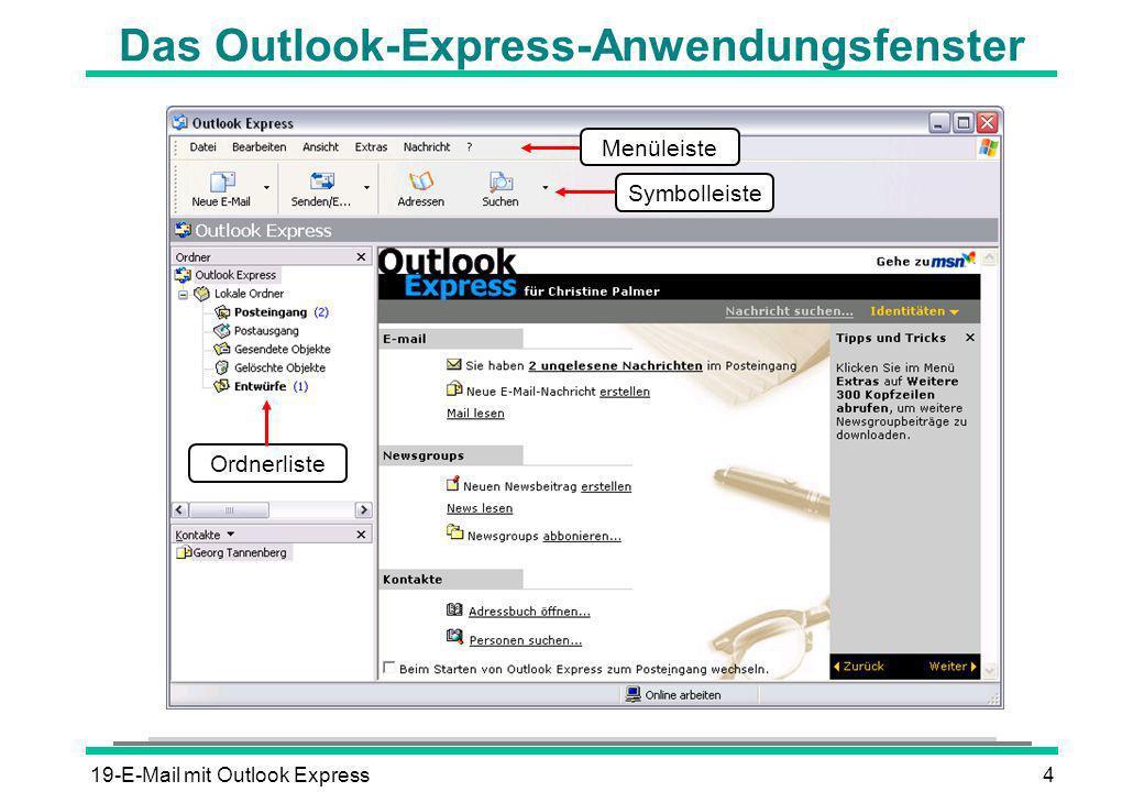 19-E-Mail mit Outlook Express4 Das Outlook-Express-Anwendungsfenster MenüleisteSymbolleiste Ordnerliste