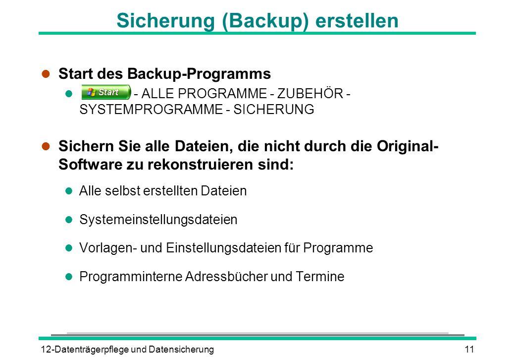 12-Datenträgerpflege und Datensicherung11 Sicherung (Backup) erstellen l Start des Backup-Programms l - ALLE PROGRAMME - ZUBEHÖR - SYSTEMPROGRAMME - S