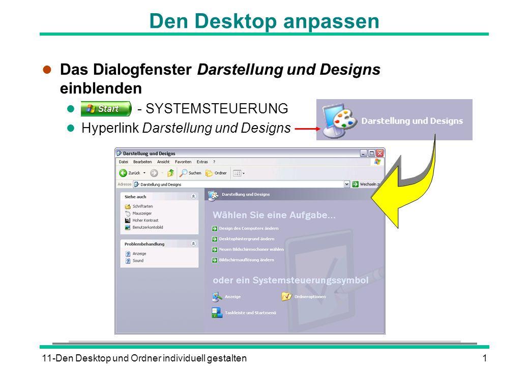 11-Den Desktop und Ordner individuell gestalten1 Den Desktop anpassen l Das Dialogfenster Darstellung und Designs einblenden l - SYSTEMSTEUERUNG l Hyp