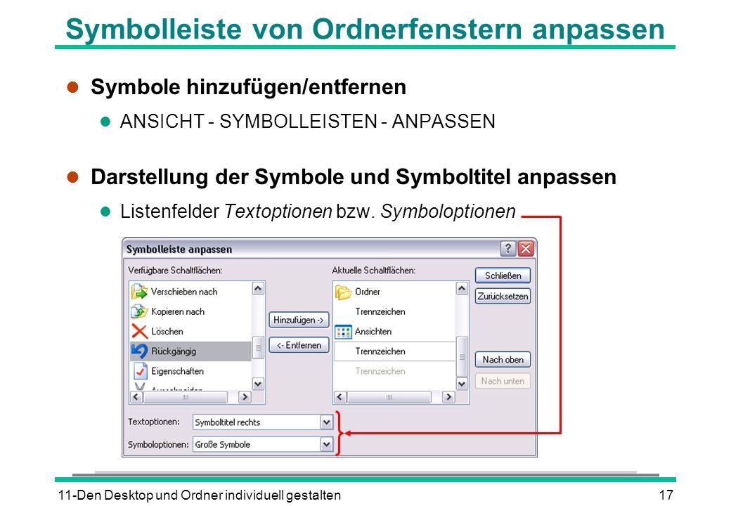 11-Den Desktop und Ordner individuell gestalten17 Symbolleiste von Ordnerfenstern anpassen l Symbole hinzufügen/entfernen l ANSICHT - SYMBOLLEISTEN -