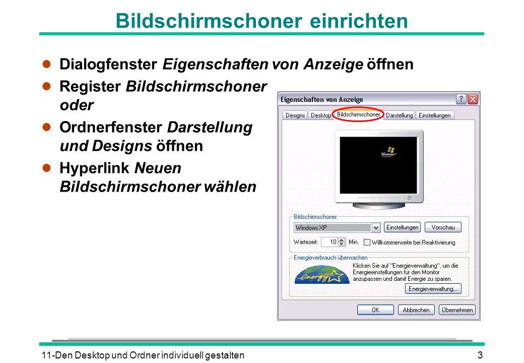 11-Den Desktop und Ordner individuell gestalten3 Bildschirmschoner einrichten l Dialogfenster Eigenschaften von Anzeige öffnen l Register Bildschirmsc