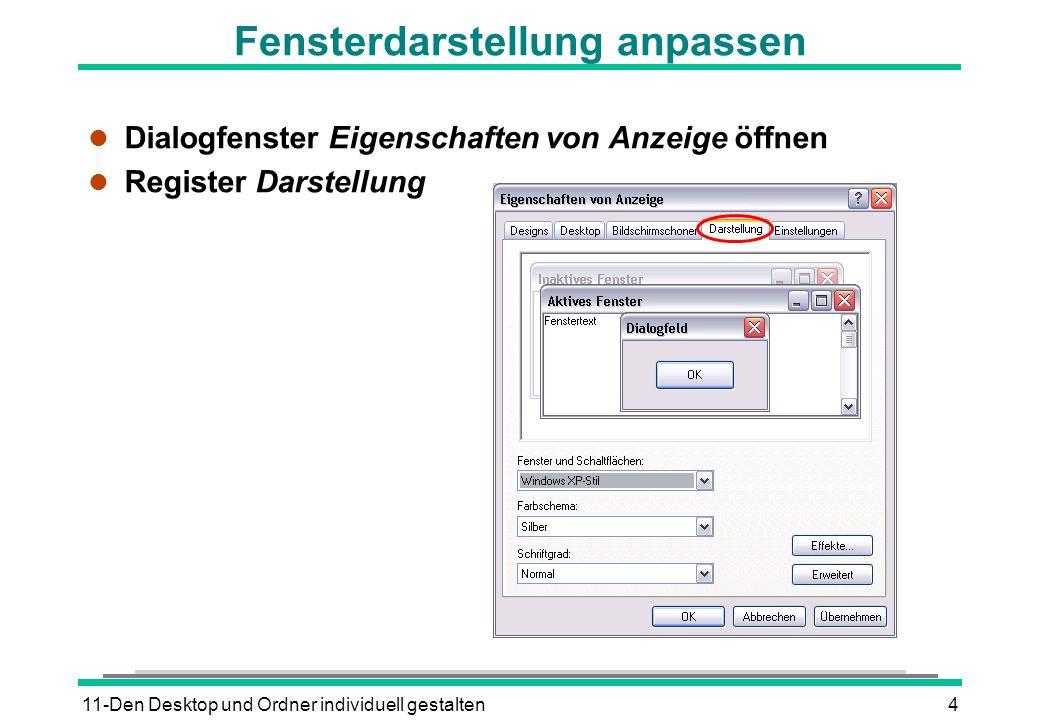 11-Den Desktop und Ordner individuell gestalten4 Fensterdarstellung anpassen l Dialogfenster Eigenschaften von Anzeige öffnen l Register Darstellung