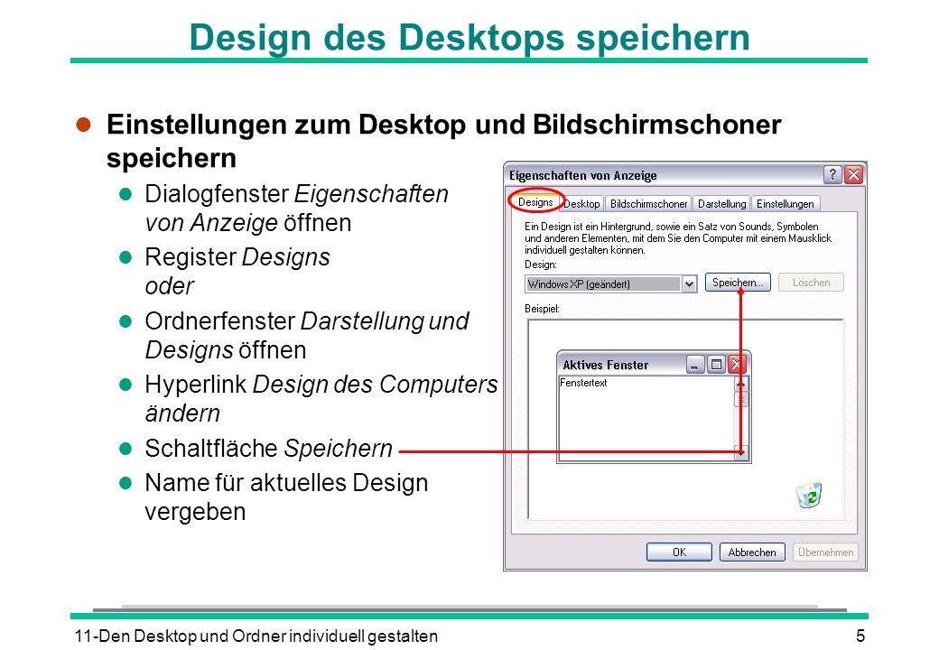 11-Den Desktop und Ordner individuell gestalten5 Design des Desktops speichern l Einstellungen zum Desktop und Bildschirmschoner speichern l Dialogfen