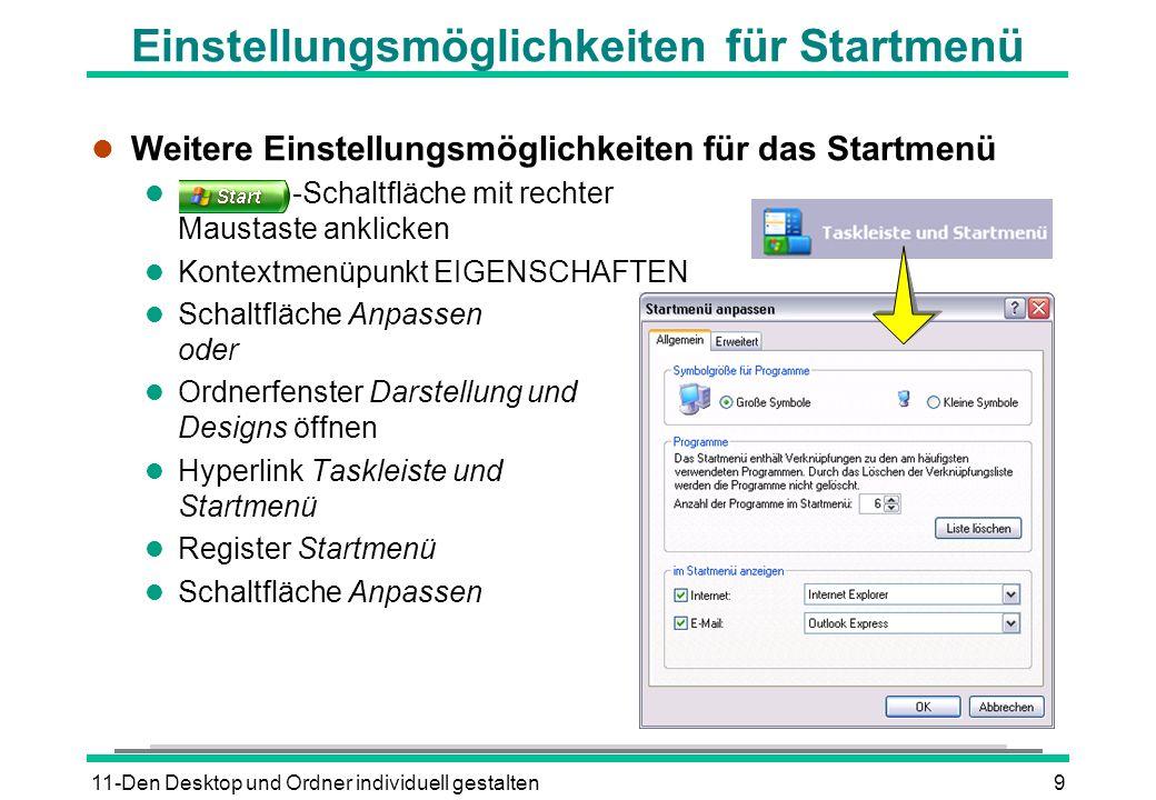 11-Den Desktop und Ordner individuell gestalten9 Einstellungsmöglichkeiten für Startmenü l Weitere Einstellungsmöglichkeiten für das Startmenü l -Scha