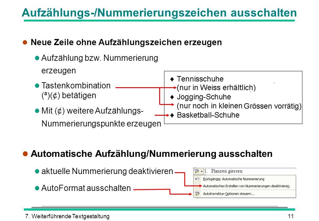 7. Weiterführende Textgestaltung11 Aufzählungs-/Nummerierungszeichen ausschalten l Neue Zeile ohne Aufzählungszeichen erzeugen l Aufzählung bzw. Numme
