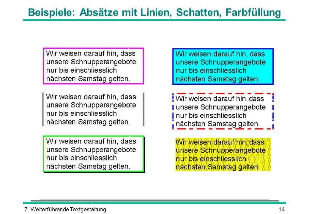 7. Weiterführende Textgestaltung14 Beispiele: Absätze mit Linien, Schatten, Farbfüllung
