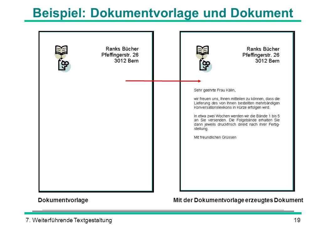7. Weiterführende Textgestaltung19 Beispiel: Dokumentvorlage und Dokument DokumentvorlageMit der Dokumentvorlage erzeugtes Dokument
