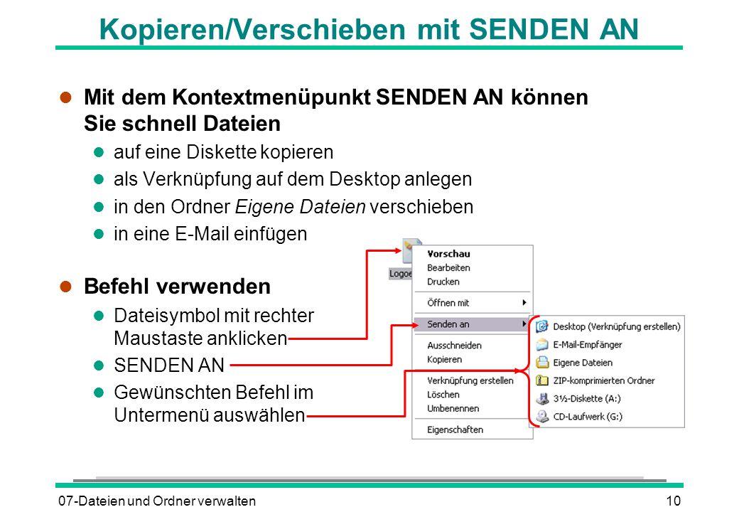 07-Dateien und Ordner verwalten10 Kopieren/Verschieben mit SENDEN AN l Mit dem Kontextmenüpunkt SENDEN AN können Sie schnell Dateien l auf eine Disket